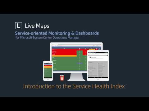 Live Maps - Introduction to the Service Health Index