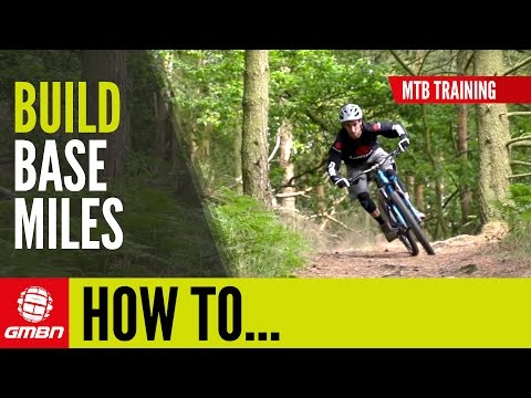 How To Build Base Miles | MTB Training
