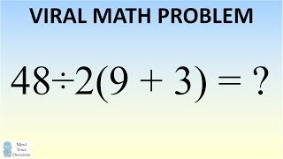 What is 48÷2(9+3) = ? The Correct Answer Explained