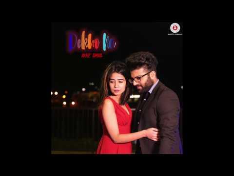 Ayaz Ismail - Dekho Na [Official Audio] | Zee Music Release
