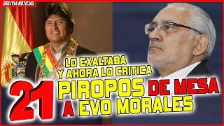 CARLOS MESA EXALTA A EVO MORALES. 21 PIROPOS.