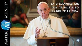 Las 3 llamadas que Dios te hace a lo largo de la vida, según el Papa