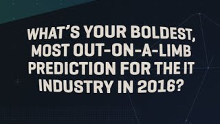 Tech leaders' boldest predictions for 2016