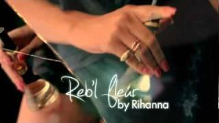 Rihanna -Reb'l Fleur Fragrance Ads