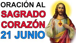 Oraciones al Sagrado Corazón de Jesús Lunes 21 de junio de 2021