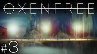 Oxenfree #3 - Time Loop
