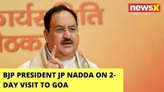 JP Nadda On 2-Day Visit To Goa | Various Programs Scheduled | NewsX - NEWSXLIVE