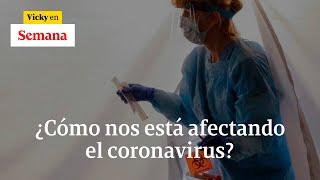 ¿Cómo se está actuando en Colombia y el mundo frente a la pandemia del coronavirus| Vicky en Semana
