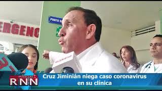 Cruz Jiminián niega caso coronavirus en su clínica