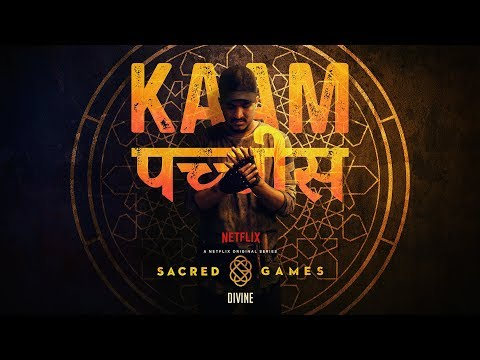 "KAAM 25 LYRICS - DIVINE Rap for Netflix Series ""Sacred Games"""