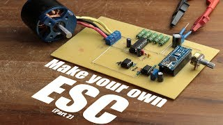 Make your own ESC || BLDC Motor Driver (Part 2)