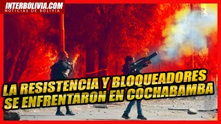 ???? TENSA JORNADA DE ENFRENTAMIENTOS ENTRE RJC Y BLOQUEADORES EN COCHABAMBA ????