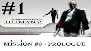 Hitman 2 - Silent Assassin HD Walkthrough - (Hitman HD Trilogy) Part 1 - Prologue