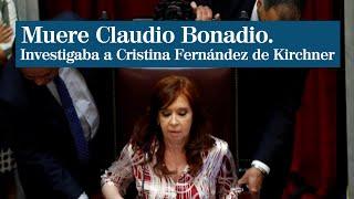Muere el juez argentino Claudio Bonadio, que investigaba a Cristina Fernández de Kirchner