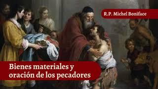 Bienes materiales y oracio?n de los pecadores | Oracio?n 3