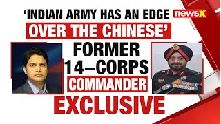 'Indian Army Has An Edge Over PLA ' | Former 14 Corps Commander | NewsX - NEWSXLIVE