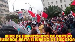 SIMPATIZANTES DE PEDRO CASTILLO LL3GARON HASTÁ EL JURADO DE ELECCIONES EN LIMA..