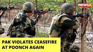 Pak violates ceasefire again at Poonch | NewsX - NEWSXLIVE