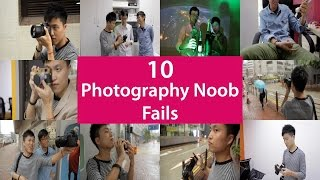 Top 10 Photography Noob Fails