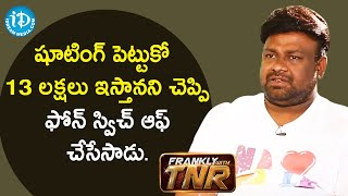 Director Sai Rajesh about the problems he faced during Kobbari Matta Movie | Frankly With TNR - IDREAMMOVIES