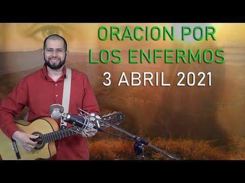 Oracion Por Los Enfermos 3 Abril 2021- Sangre y Agua - Oraciones a Dios con Canto y Musica Sanacion