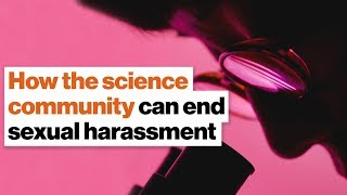 How the science community can end sexual harassment | Hope Jahren