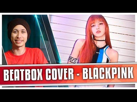 connectYoutube - BEATBOX COVER - BLACKPINK