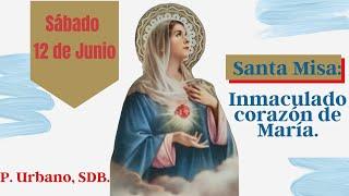 SANTA MISA EL CORZÓN INMACULADO DE MARÍA