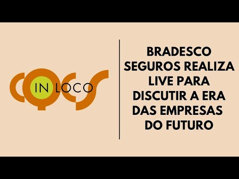Imagem post: Bradesco Seguros realiza live para  discutir a era das empresas do futuro