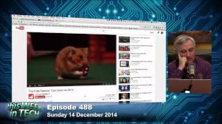 Behind YouTube's 2014 'Rewind' Video: TWiT 488