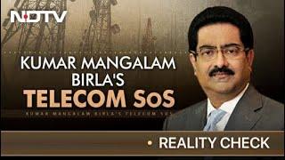 Kumar Mangalam Birla's Telecom SOS | Reality Check - NDTV