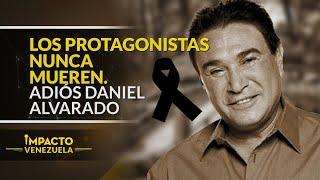 ¡TRISTE DESPEDIDA! Se va el negrito fullero Daniel Alvarado | Impacto Venezuela