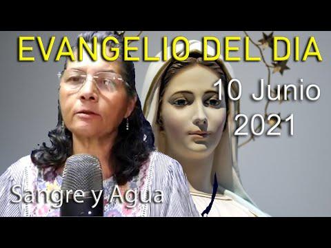 Evangelio Del Dia de Hoy - Jueves 10 Junio 2021- Sangre y Agua
