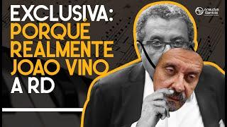 JOAO SANTANA EN RD:  NO VINO DETRÁS DE GONZALO CASTILLO NI MARGARITA CEDEÑO!