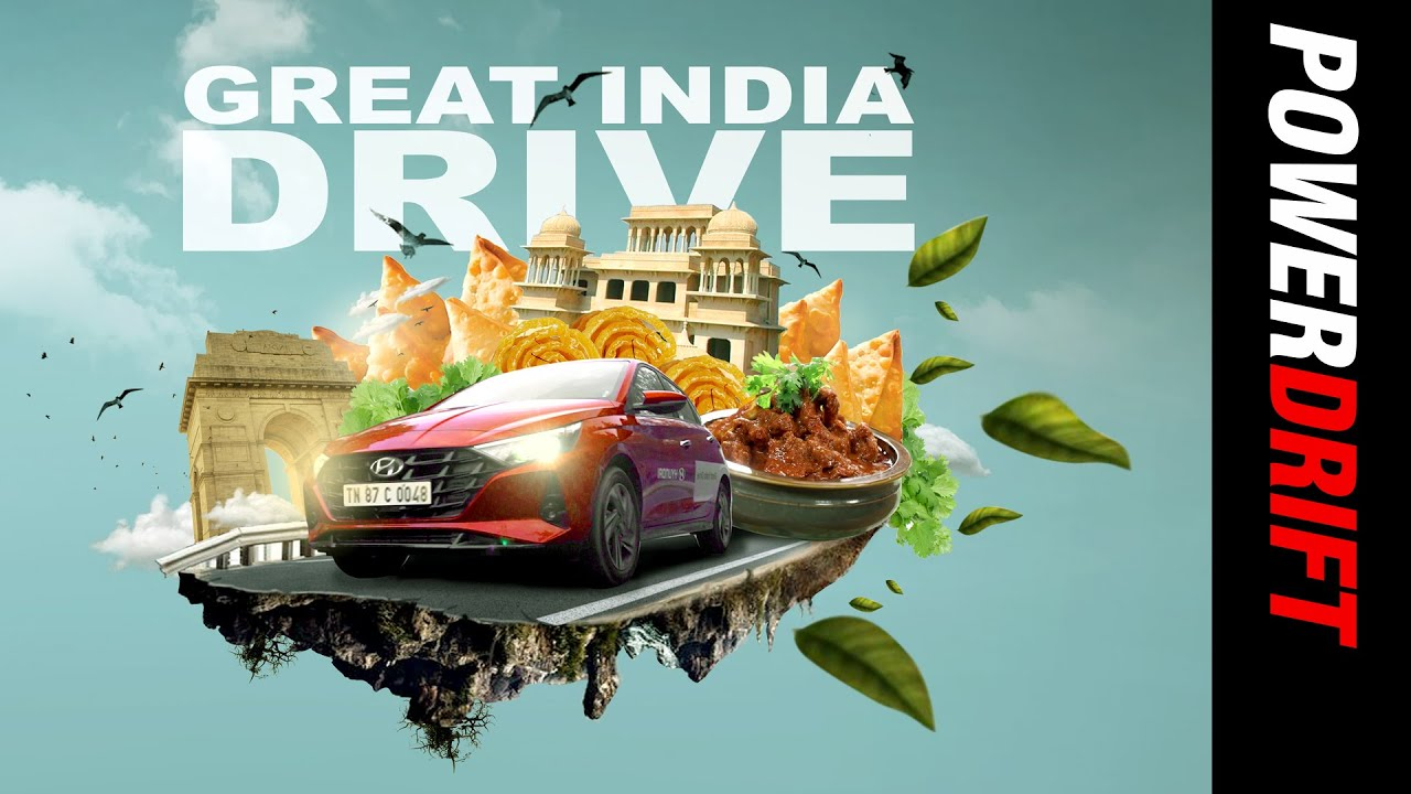 Great India Drive Feat. Hyundai i20 | Food For Thought | PowerDrift