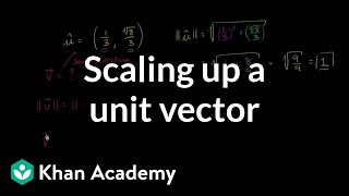 Scaling up a unit vector