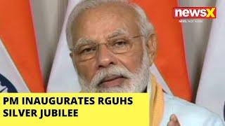 PM INAUGURATES RGUHS SILVER JUBILEE |NewsX - NEWSXLIVE