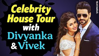 Divyanka and Vivek share insights about their paradise | Celebrity House Tour with the couple | - TELLYCHAKKAR