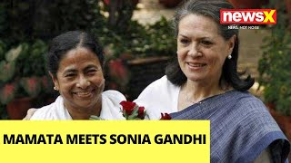 Mamata Meets Sonia Gandhi   'Will Work With Oppn Parties'   NewsX - NEWSXLIVE