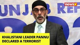 Khalistani leader Pannu declared a terrorist |NewsX - NEWSXLIVE