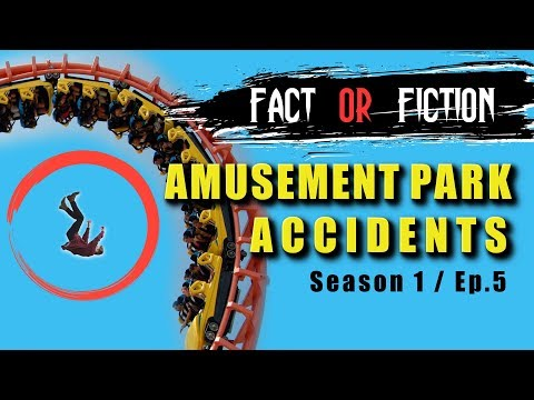FACT or FICTION - AMUSEMENT PARK ACCIDENTS | Season 1, Episode 5 | YouTube Series