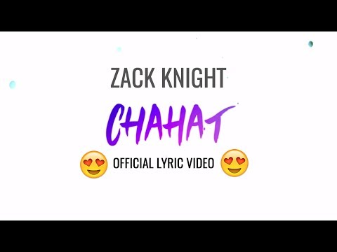 Chahat Lyrics – Zack Knight