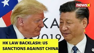 HK law backlash: US sanctions against China |NewsX - NEWSXLIVE