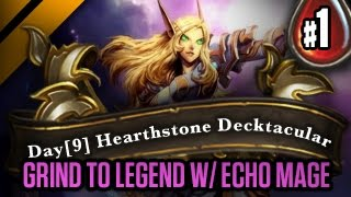 Day[9] HearthStone Decktacular #57 - Grind to Legend w/ Echo Mage P1 (Goblins vs Gnomes)