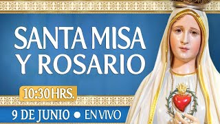 ????Santa Misa y Rosario????HOY 9 de Junio????EN VIVO