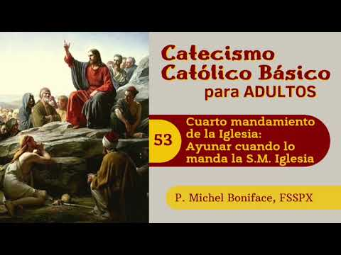 53 Cuarto mandamiento de la Iglesia: Ayunar cuando lo manda la Santa Madre Iglesia