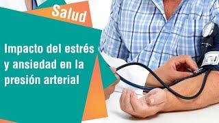 El impacto del estrés y ansiedad en la presión arterial | Salud