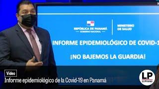 Informe epidemiológico de la Covid-19 en Panamá