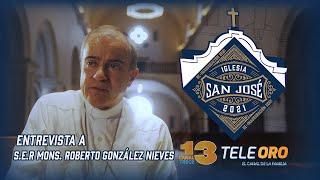INAGURACION IGLESIA SAN JOSE - ENTREVISTA A S.E.R MONS. ROBERTO GONZÁLEZ NIEVES