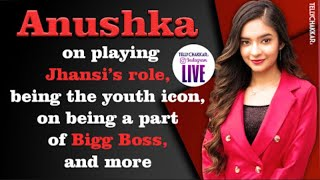 Anushka shares about her role in Jhansi ki Rani, being a part of Bigg Boss, future plans, and more - TELLYCHAKKAR